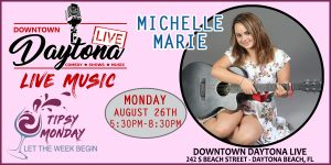 Tipsy Monday with Music from Michelle Marie @ Downtown Daytona Live