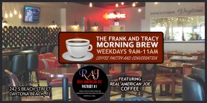 Frank and Tracy Morning Brew @ Downtown Daytona Live